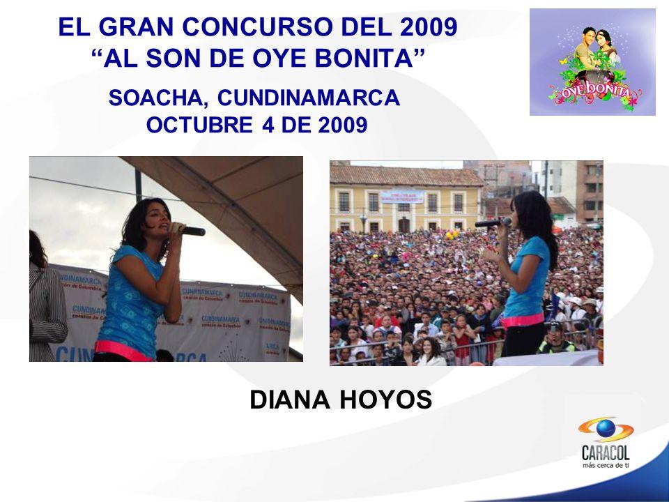 EL GRAN CONCURSO DEL 2009 AL SON DE OYE BONITA DIANA HOYOS SOACHA, CUNDINAMARCA OCTUBRE 4 DE 2009