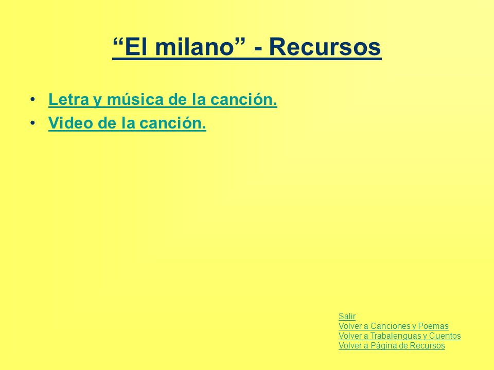 """""""El milano"""" - Recursos Letra y música de la canción.Letra y música de la canción. Video de la canción. Salir Volver a Canciones y Poemas Volver a Trab"""