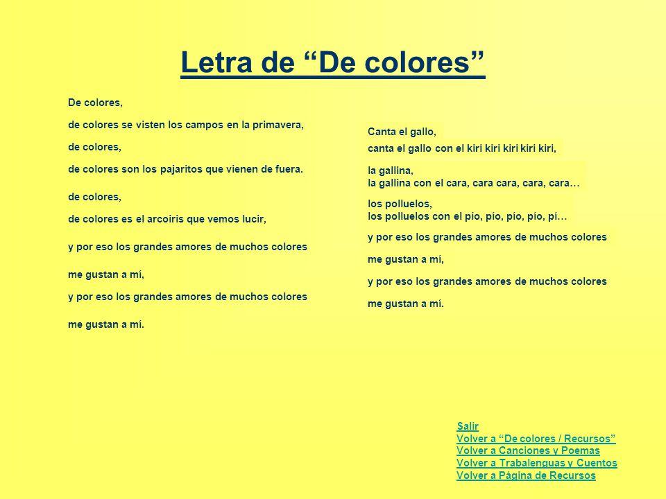 """Letra de """"De colores"""" Salir Volver a """"De colores / Recursos"""" Volver a Canciones y Poemas Volver a Trabalenguas y Cuentos Volver a Página de Recursos D"""