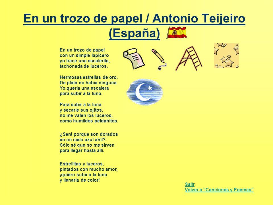 En un trozo de papel / Antonio Teijeiro (España) En un trozo de papel con un simple lapicero yo tracé una escalerita, tachonada de luceros. Hermosas e