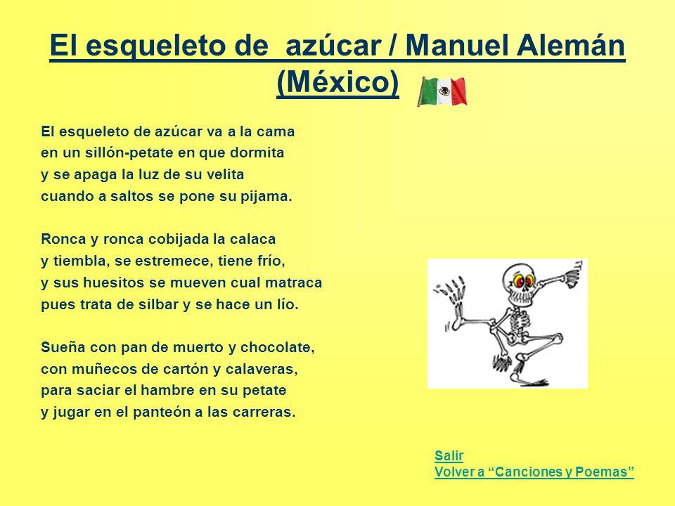 El esqueleto de azúcar / Manuel Alemán (México) El esqueleto de azúcar va a la cama en un sillón-petate en que dormita y se apaga la luz de su velita