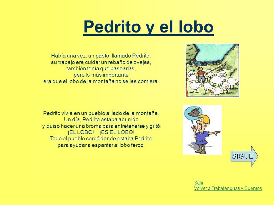 Pedrito y el lobo Había una vez, un pastor llamado Pedrito, su trabajo era cuidar un rebaño de ovejas, también tenía que pasearlas, pero lo más import