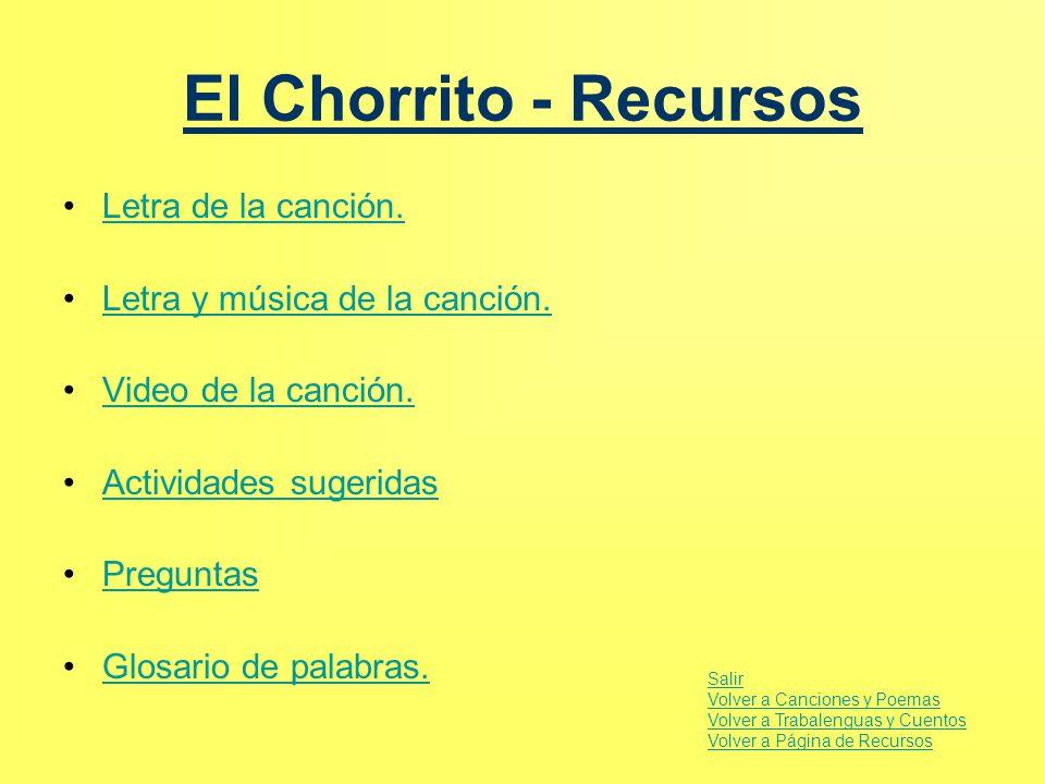 El Chorrito - Recursos Letra de la canción.Letra de la canción. Letra y música de la canción. Video de la canción. Actividades sugeridas Preguntas Glo