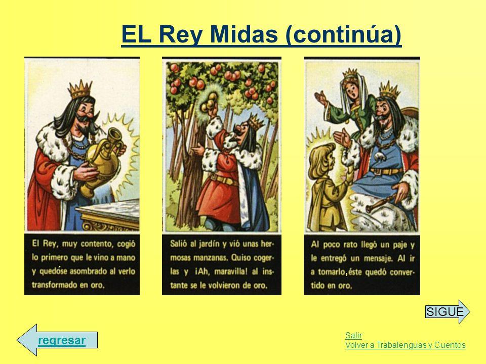 EL Rey Midas (continúa) SIGUE Salir Volver a Trabalenguas y Cuentos regresar ´,