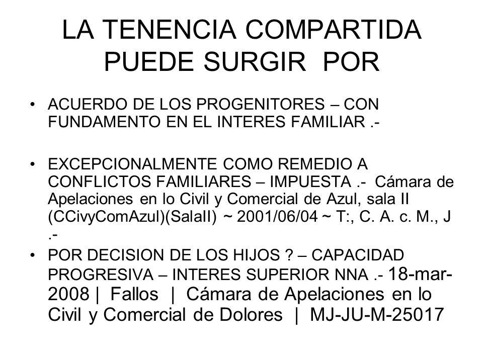 LA TENENCIA COMPARTIDA PUEDE SURGIR POR ACUERDO DE LOS PROGENITORES – CON FUNDAMENTO EN EL INTERES FAMILIAR.- EXCEPCIONALMENTE COMO REMEDIO A CONFLICTOS FAMILIARES – IMPUESTA.- Cámara de Apelaciones en lo Civil y Comercial de Azul, sala II (CCivyComAzul)(SalaII) ~ 2001/06/04 ~ T:, C.