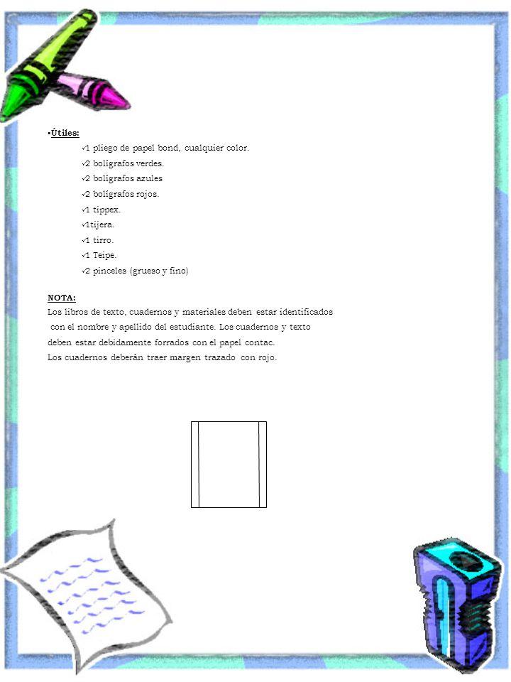  Útiles: 1 pliego de papel bond, cualquier color. 2 bolígrafos verdes. 2 bolígrafos azules 2 bolígrafos rojos. 1 tippex. 1tijera. 1 tirro. 1 Teipe. 2