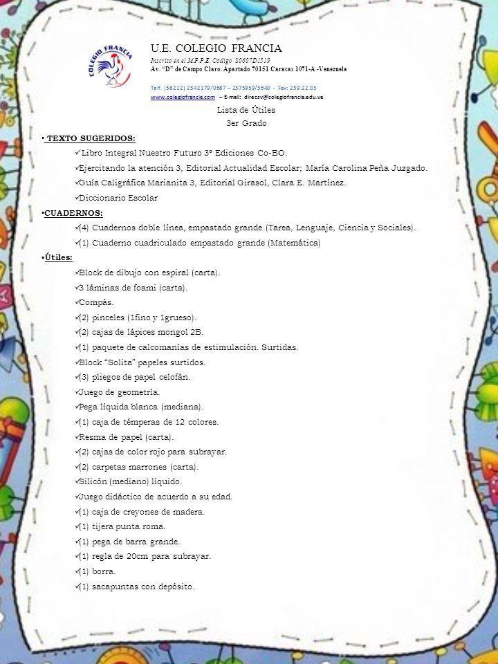 Lista de Útiles 3er Grado TEXTO SUGERIDOS: Libro Integral Nuestro Futuro 3º Ediciones Co-BO. Ejercitando la atención 3, Editorial Actualidad Escolar;
