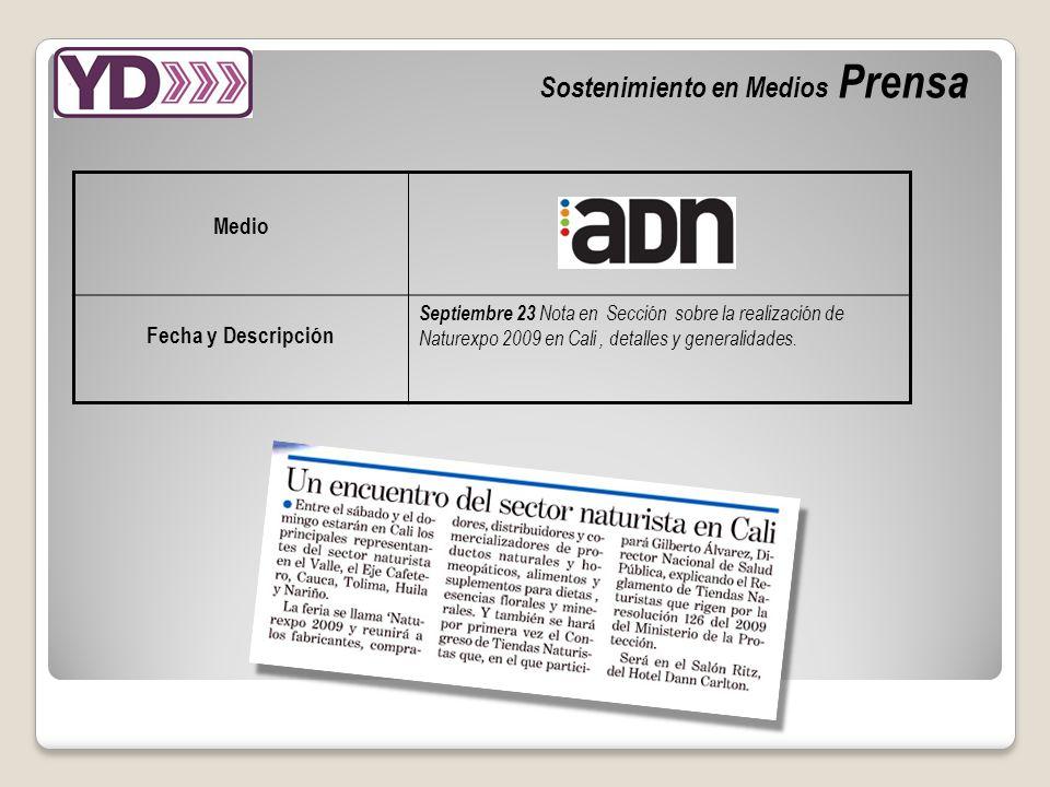 Sostenimiento en Medios Prensa Medio Fecha y Descripción Septiembre 23 Nota en Sección sobre la realización de Naturexpo 2009 en Cali, detalles y generalidades.