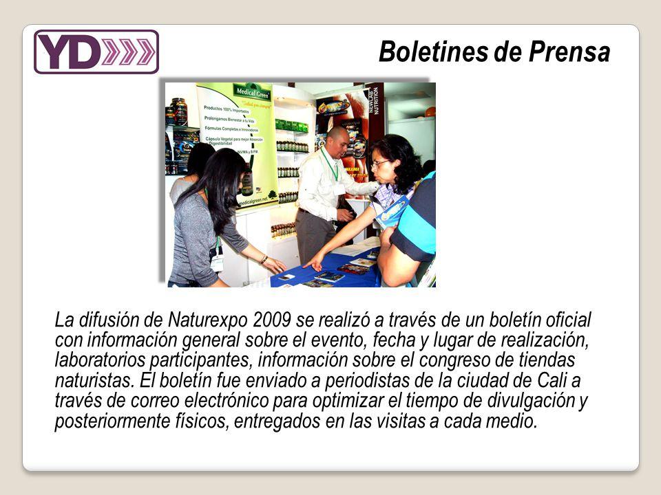 La difusión de Naturexpo 2009 se realizó a través de un boletín oficial con información general sobre el evento, fecha y lugar de realización, laboratorios participantes, información sobre el congreso de tiendas naturistas.