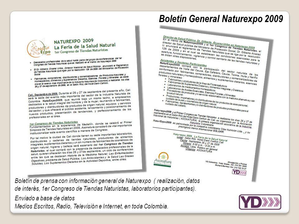 Boletín General Naturexpo 2009 Boletín de prensa con información general de Naturexpo ( realización, datos de interés, 1er Congreso de Tiendas Naturistas, laboratorios participantes).