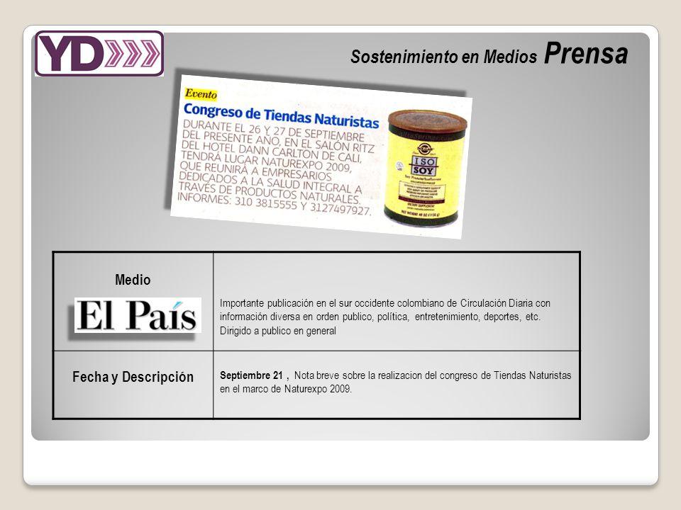 Sostenimiento en Medios Prensa Medio Importante publicación en el sur occidente colombiano de Circulación Diaria con información diversa en orden publico, política, entretenimiento, deportes, etc.