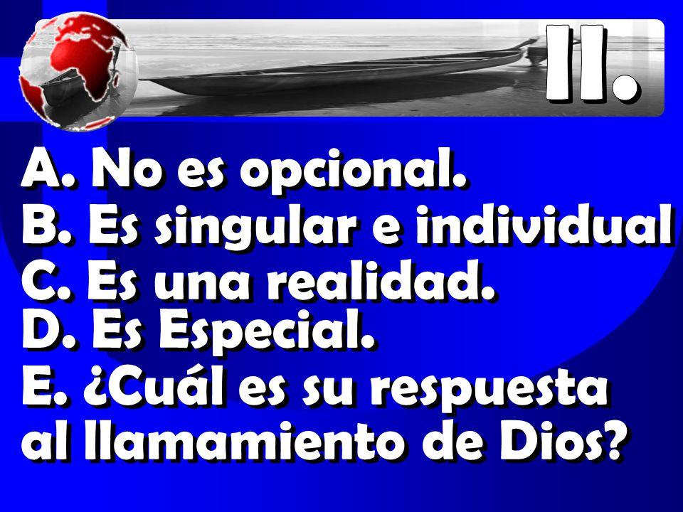 A. No es opcional. B. Es singular e individual C.