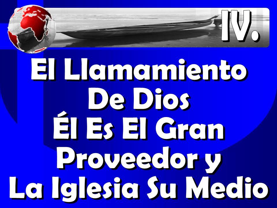 El Llamamiento De Dios Él Es El Gran Proveedor y La Iglesia Su Medio