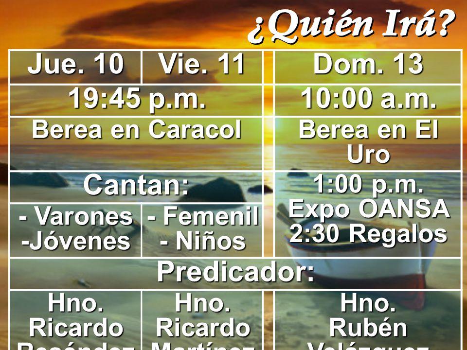 Jue. 10 Vie. 11 Dom. 13 19:45 p.m. 10:00 a.m.