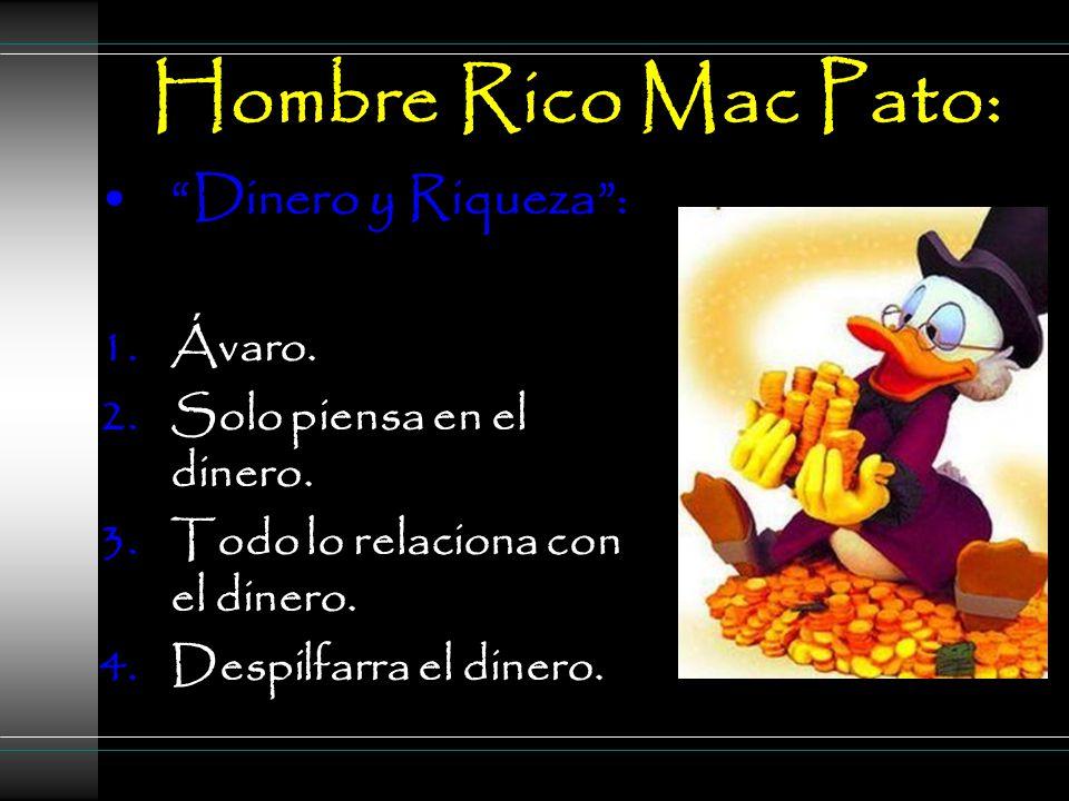 Hombre Rico Mac Pato: Dinero y Riqueza : 1.Ávaro.