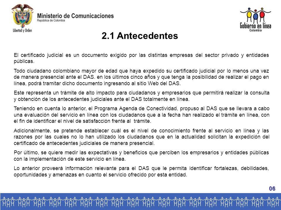 2.1 Antecedentes El certificado judicial es un documento exigido por las distintas empresas del sector privado y entidades públicas.
