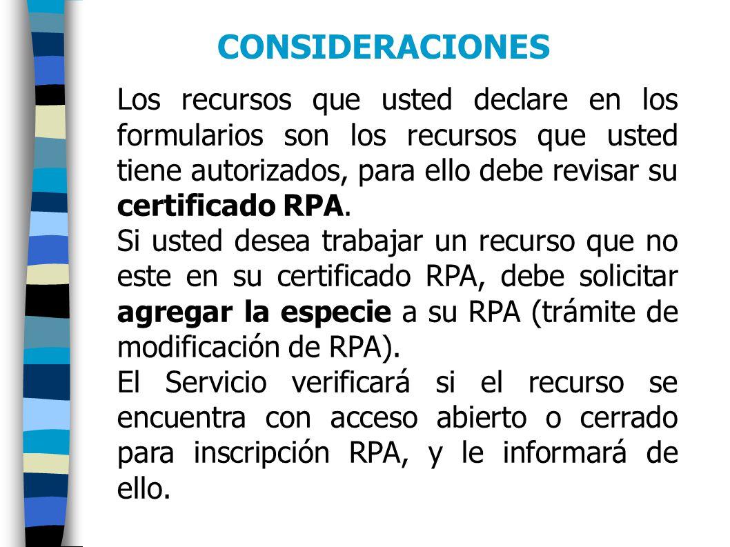 Los recursos que usted declare en los formularios son los recursos que usted tiene autorizados, para ello debe revisar su certificado RPA.
