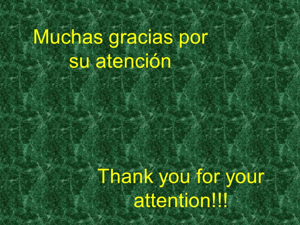 Muchas gracias por su atención Thank you for your attention!!!