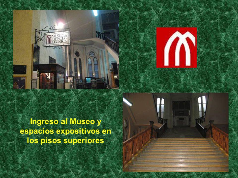 Ingreso al Museo y espacios expositivos en los pisos superiores