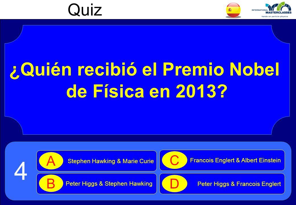 Quiz ¿Quién recibió el Premio Nobel de Física en 2013.
