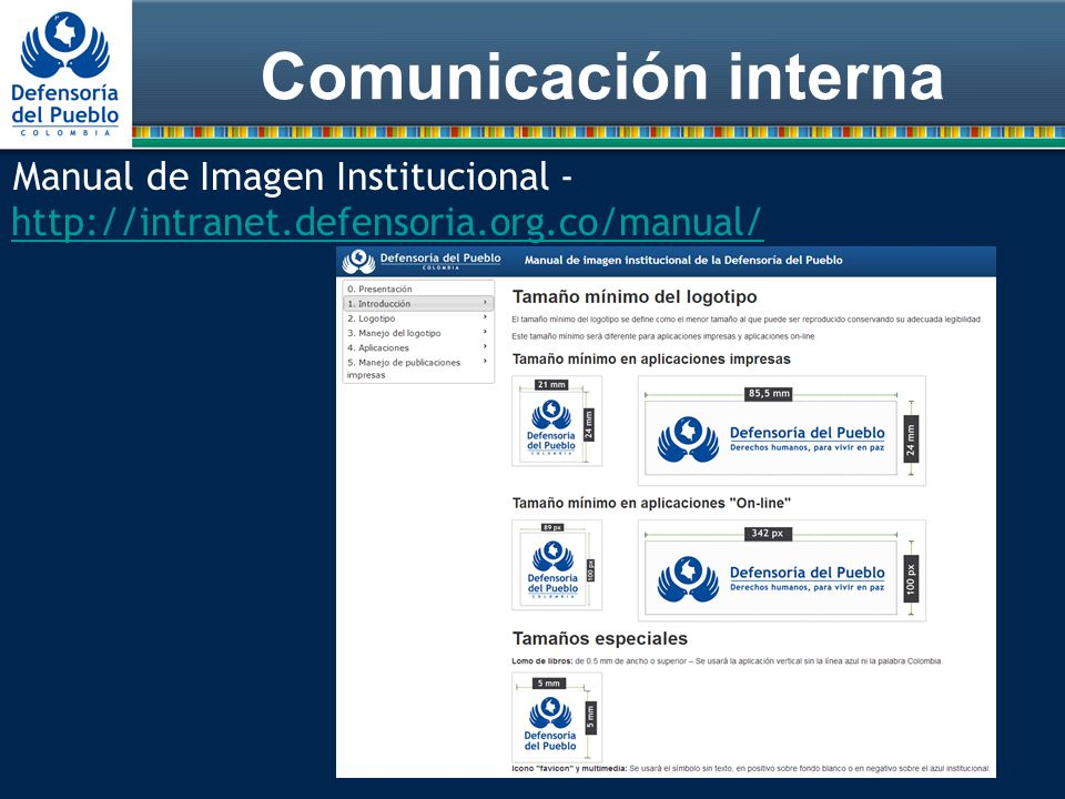 Comunicación interna Manual de Imagen Institucional - http://intranet.defensoria.org.co/manual/ http://intranet.defensoria.org.co/manual/