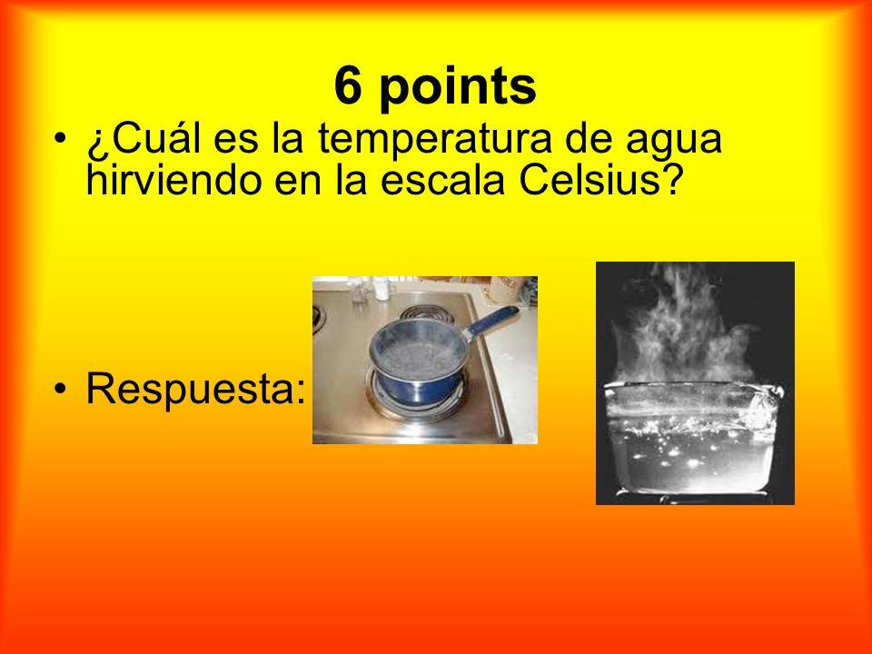 6 puntos ¿Cuál es la temperatura de agua hirviendo en la escala Celsius