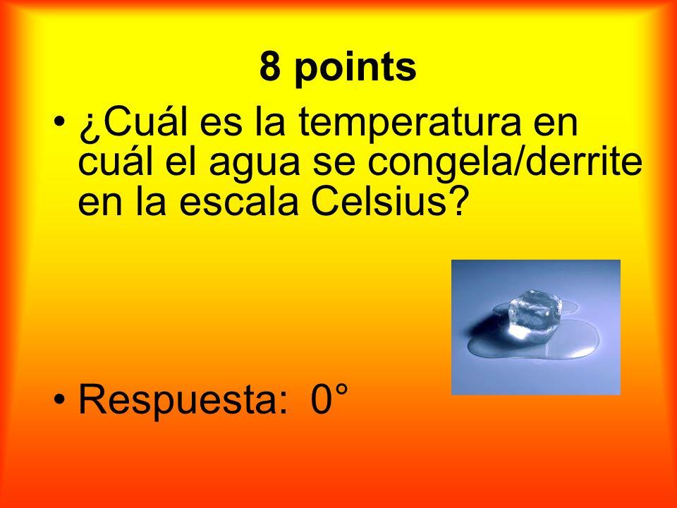 8 puntos ¿Cuál es la temperatura en cuál el agua se congela/derrite en la escala Celsius