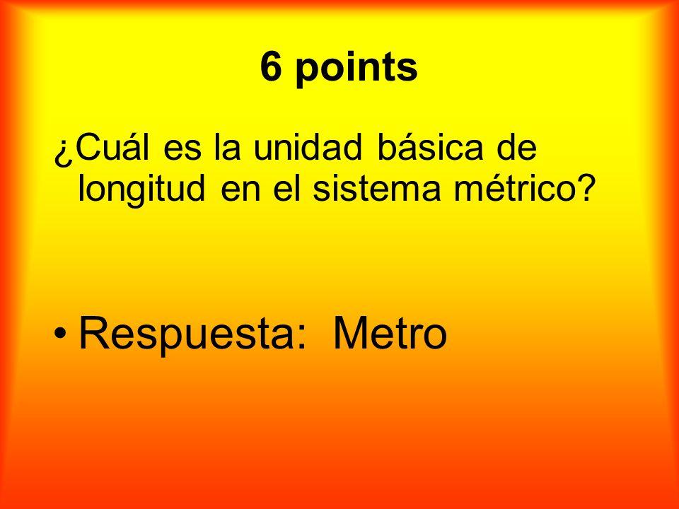 6 puntos ¿Cuál es la unidad básica de longitud en el sistema métrico