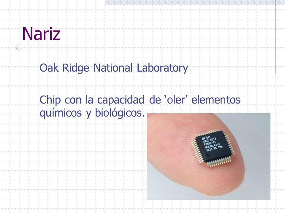 Nariz Oak Ridge National Laboratory Chip con la capacidad de 'oler' elementos químicos y biológicos.