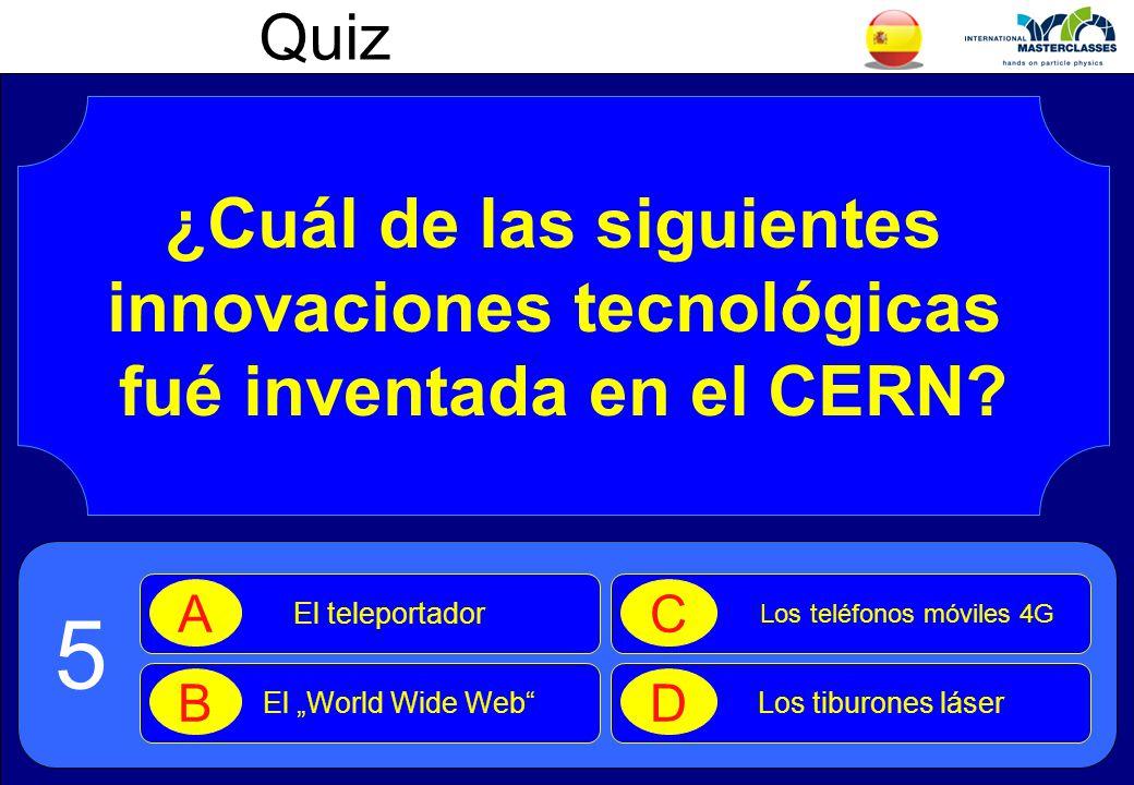 Quiz ¿Cuál de las siguientes innovaciones tecnológicas fué inventada en el CERN.