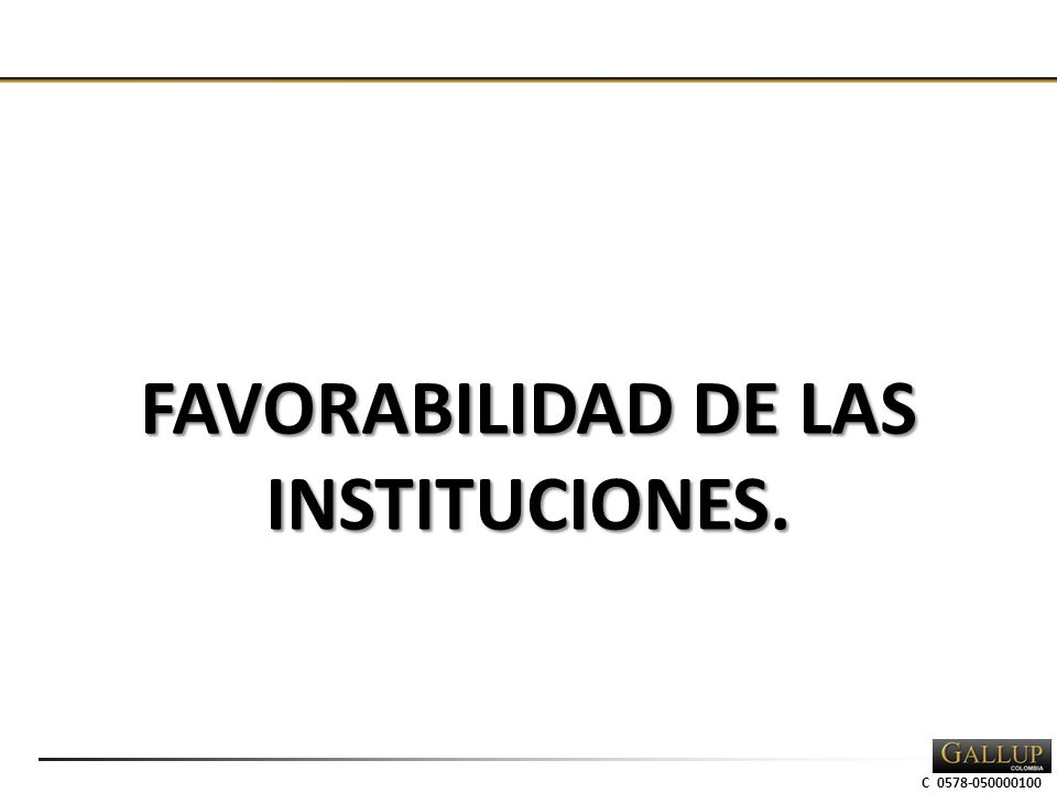 C 0578-050000100 FAVORABILIDAD DE LAS INSTITUCIONES.