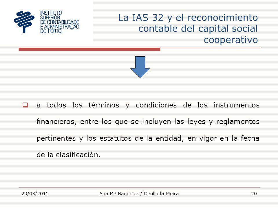 La IAS 32 y el reconocimiento contable del capital social cooperativo  a todos los términos y condiciones de los instrumentos financieros, entre los que se incluyen las leyes y reglamentos pertinentes y los estatutos de la entidad, en vigor en la fecha de la clasificación.