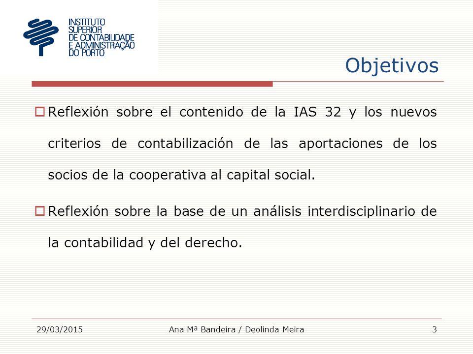 Objetivos  Reflexión sobre el contenido de la IAS 32 y los nuevos criterios de contabilización de las aportaciones de los socios de la cooperativa al capital social.