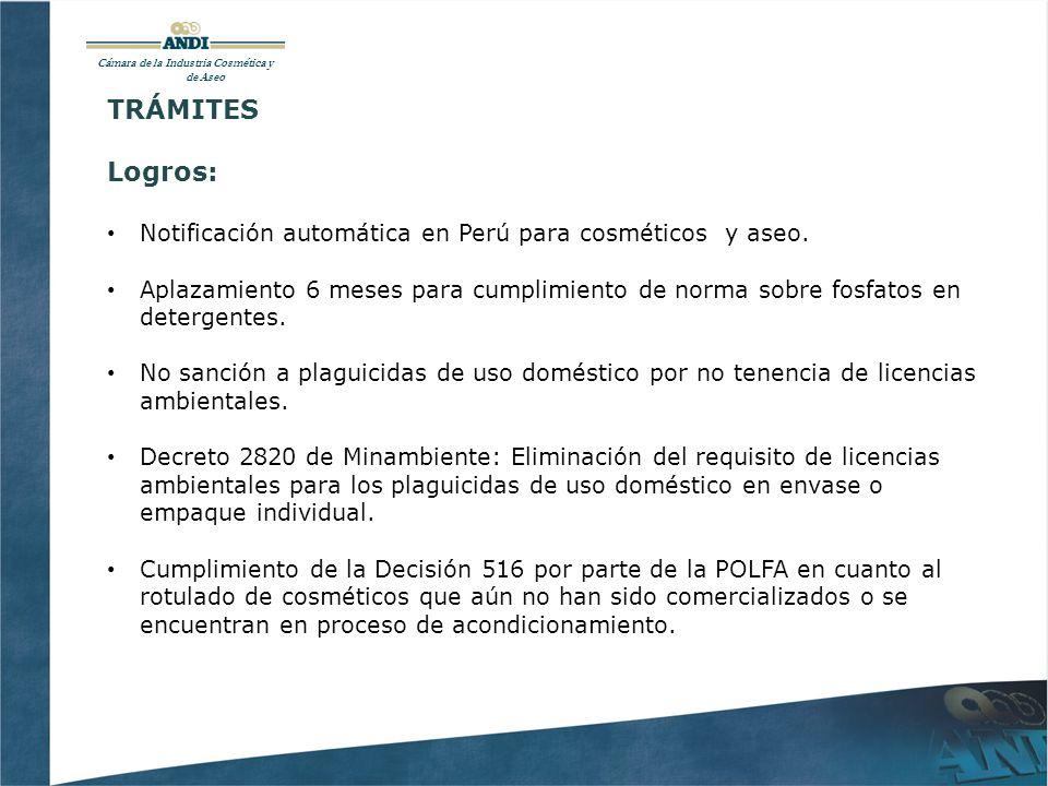 Cámara de la Industria Cosmética y de Aseo TRÁMITES Logros: Notificación automática en Perú para cosméticos y aseo.