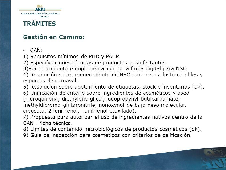 Cámara de la Industria Cosmética y de Aseo TRÁMITES Gestión en Camino: CAN: 1) Requisitos mínimos de PHD y PAHP.