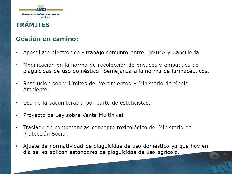 Cámara de la Industria Cosmética y de Aseo TRÁMITES Gestión en camino: Apostillaje electrónico - trabajo conjunto entre INVIMA y Cancillería.