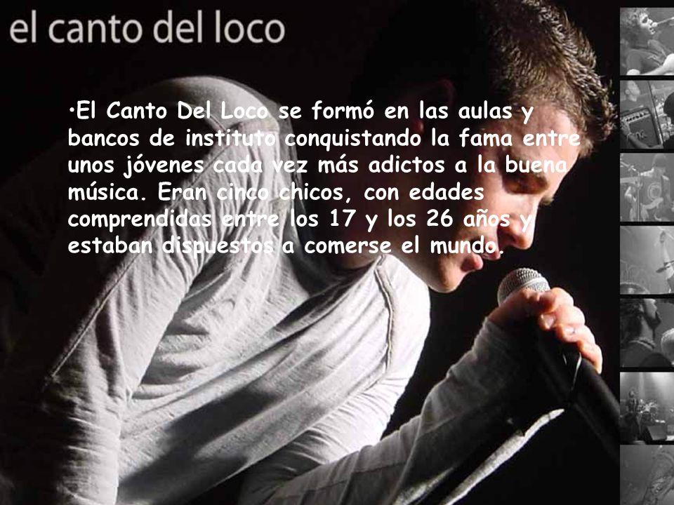 El Canto Del Loco se formó en las aulas y bancos de instituto conquistando la fama entre unos jóvenes cada vez más adictos a la buena música.