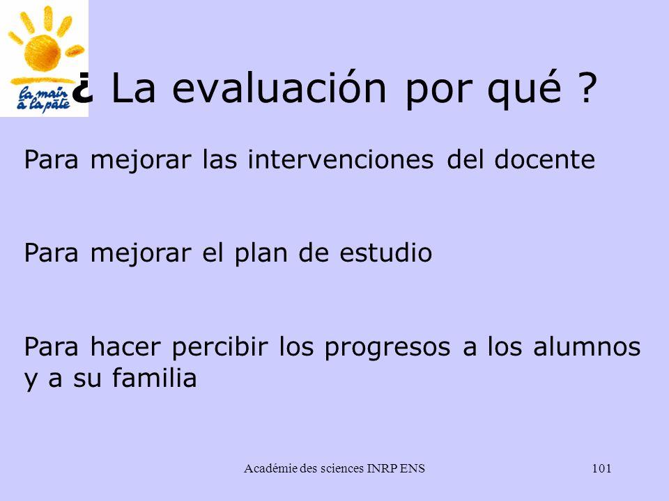 Académie des sciences INRP ENS101 ¿ La evaluación por qué .