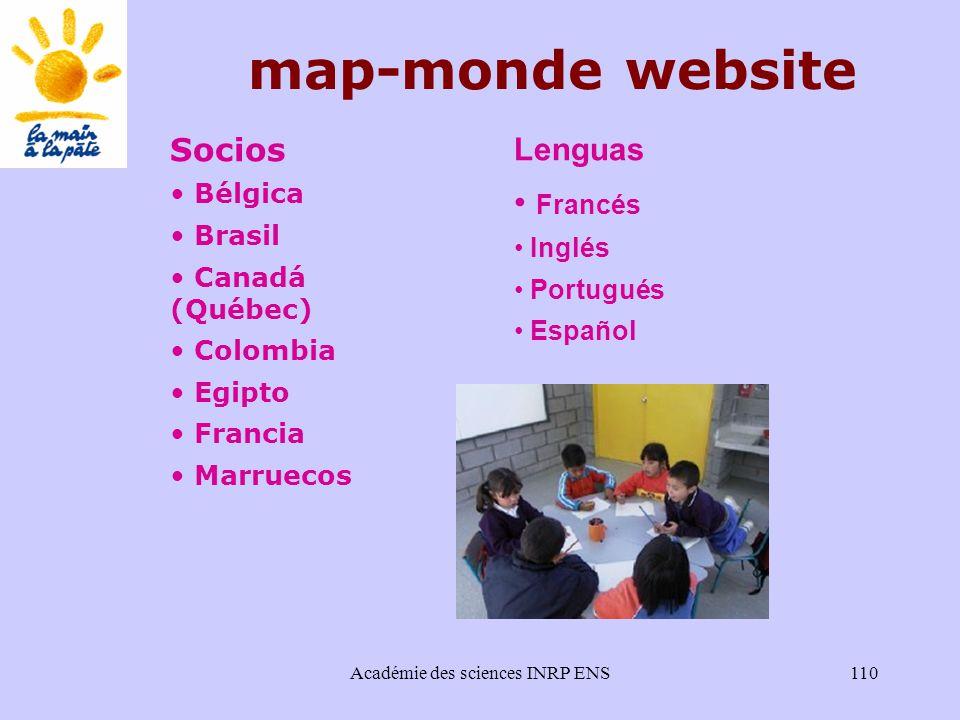 Académie des sciences INRP ENS110 Lenguas Francés Inglés Portugués Español Socios Bélgica Brasil Canadá (Québec) Colombia Egipto Francia Marruecos map-monde website