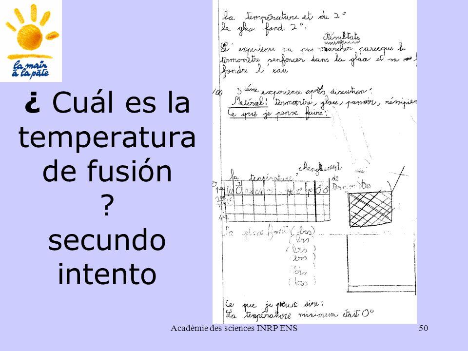 Académie des sciences INRP ENS50 ¿ Cuál es la temperatura de fusión secundo intento