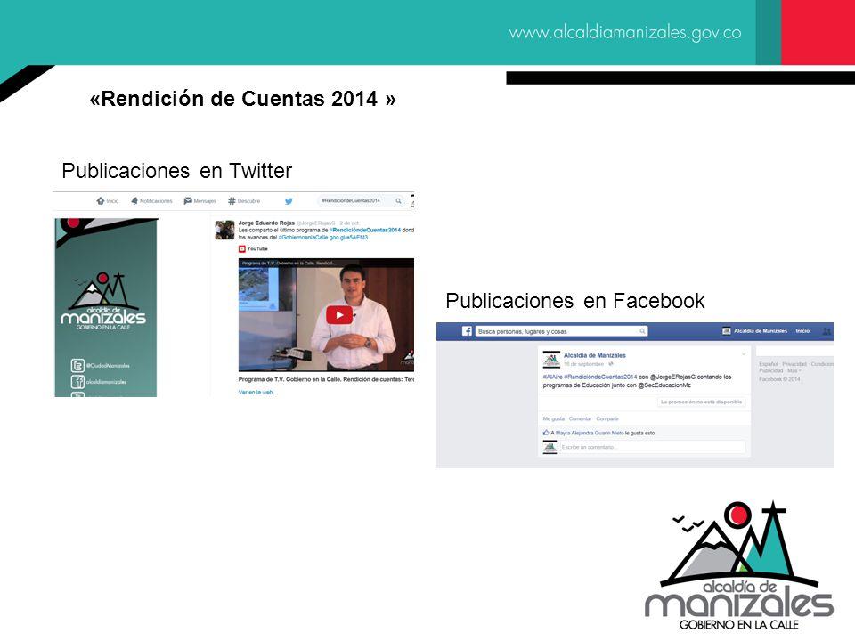«Rendición de Cuentas 2014 » Publicaciones en Twitter Publicaciones en Facebook