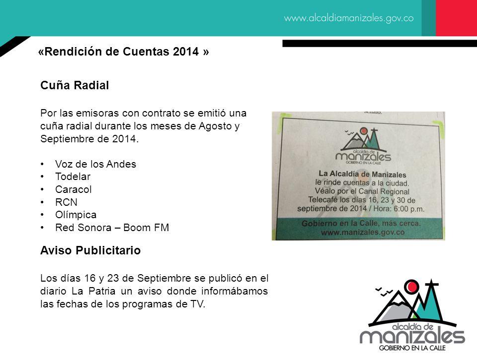 «Rendición de Cuentas 2014 » Cuña Radial Por las emisoras con contrato se emitió una cuña radial durante los meses de Agosto y Septiembre de 2014.
