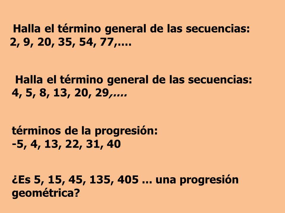 Halla el término general de las secuencias: 4, 5, 8, 13, 20, 29,....
