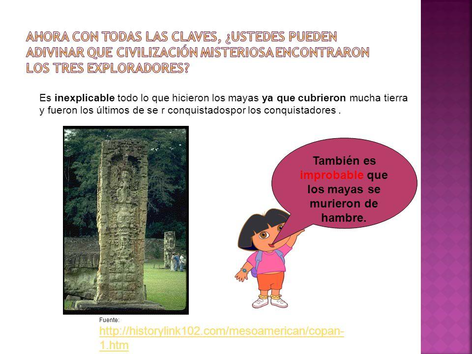 Fuente: http://historylink102.com/mesoamerican/copan- 1.htm Los maya desaparecieron.