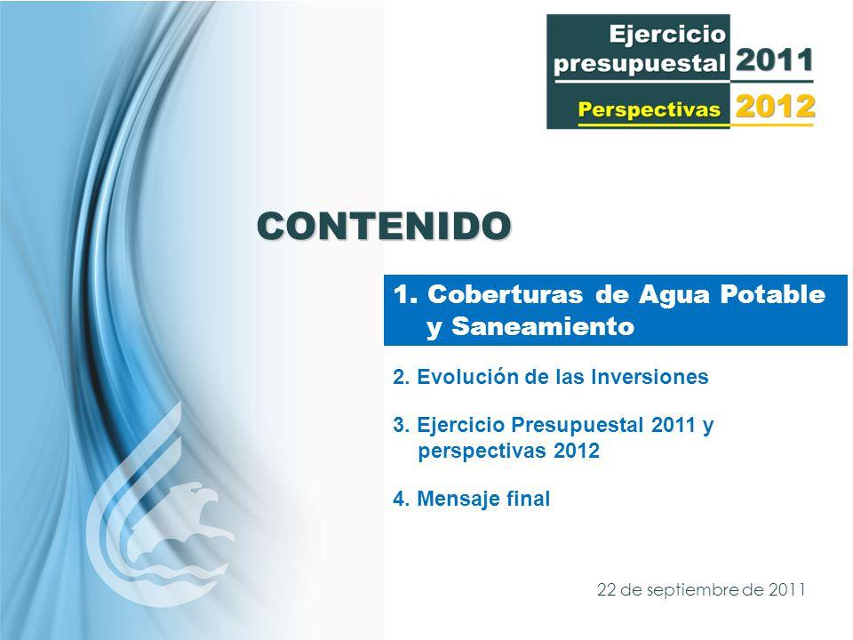 22 de septiembre de 2011 CONTENIDO 1. Coberturas de Agua Potable y Saneamiento 2.