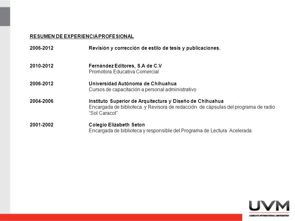 RESUMEN DE EXPERIENCIA PROFESIONAL 2006-2012Revisión y corrección de estilo de tesis y publicaciones.