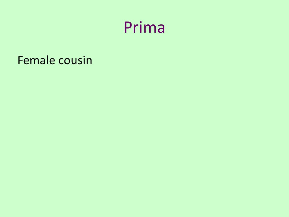 Prima Female cousin