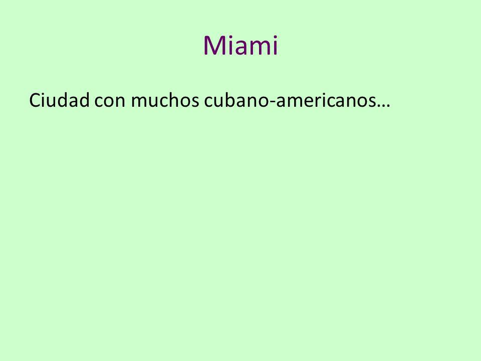 Miami Ciudad con muchos cubano-americanos…