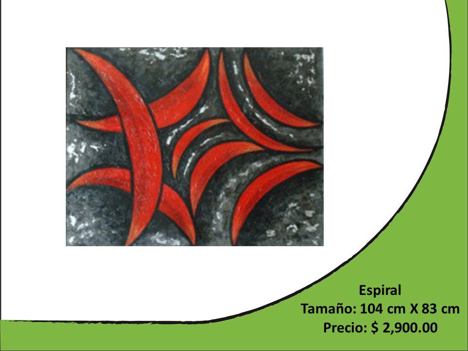 Espiral Tamaño: 104 cm X 83 cm Precio: $ 2,900.00
