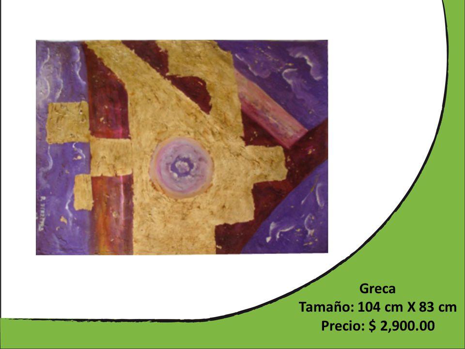 Greca Tamaño: 104 cm X 83 cm Precio: $ 2,900.00